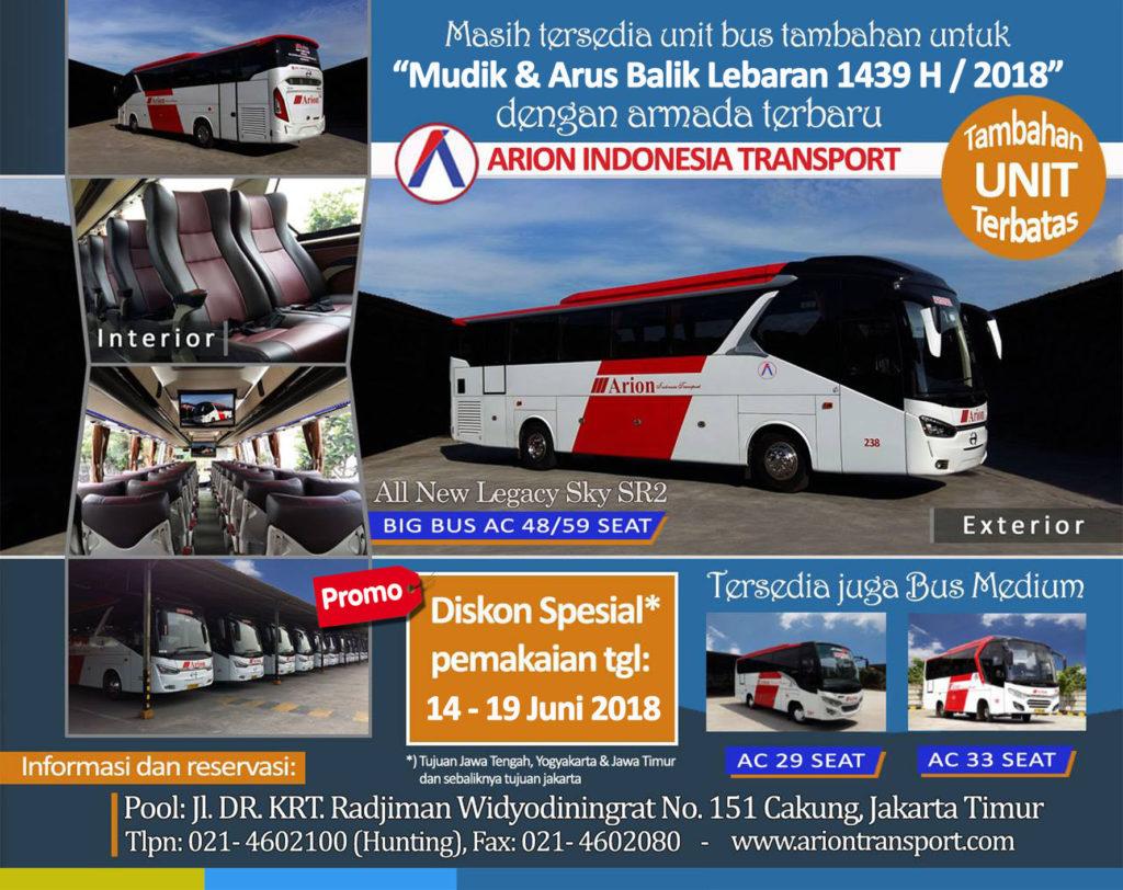 Tersedia Armada Bus Tambahan untuk Mudik & Arus Balik Lebaran 1439 H / 2018, Unit terbatas, dapatkan diskon spesial pemakaian tanggal 14 - 19 Juni 2018, segera booking sebelum kehabisan, nikmati sensasi mudik nyaman diperjalanan bersama unit Bus terbaru Arion Indonesia Transport, informasi & reservasi: (021- 4602100) - www.ariontransport.com